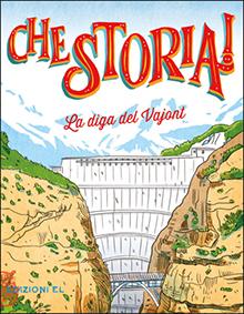Cristiano Lissoni, La diga del Vajont, Edizioni EL